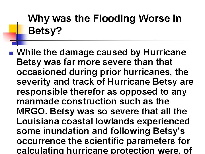 Why was the Flooding Worse in Betsy? n While the damage caused by Hurricane