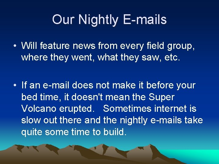 Our Nightly E-mails • Will feature news from every field group, where they went,