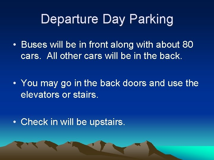 Departure Day Parking • Buses will be in front along with about 80 cars.