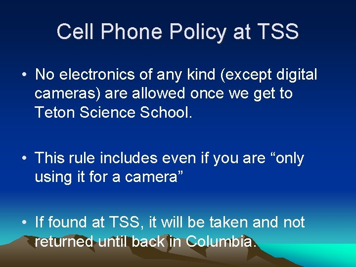 Cell Phone Policy at TSS • No electronics of any kind (except digital cameras)