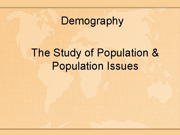 Demography The Study of Population & Population Issues