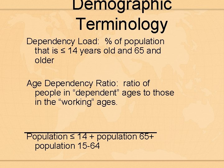 Demographic Terminology Dependency Load: % of population that is ≤ 14 years old and