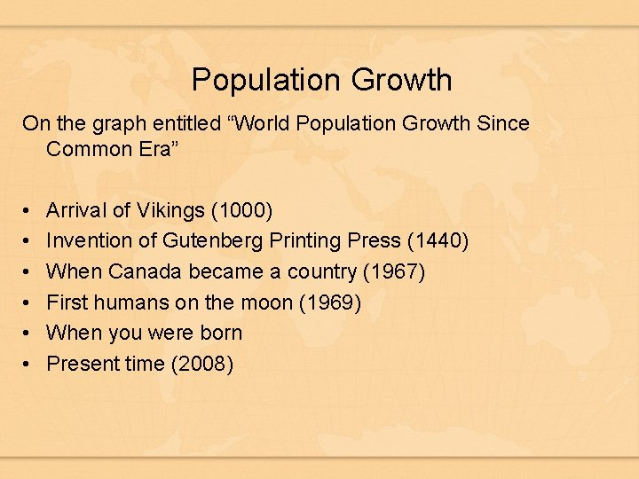 """Population Growth On the graph entitled """"World Population Growth Since Common Era"""" • •"""
