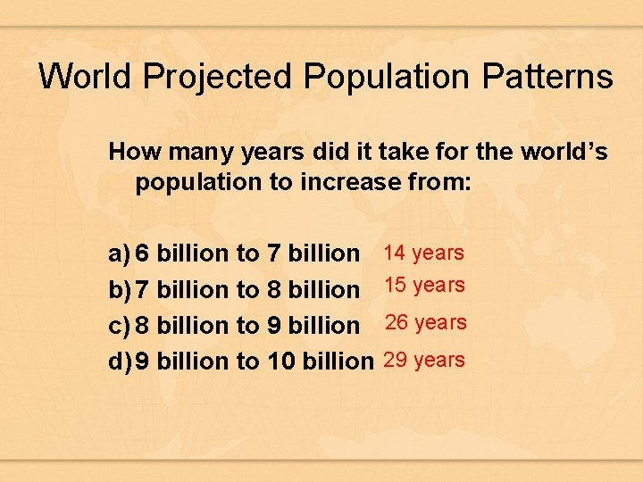 World Projected Population Patterns How many years did it take for the world's population
