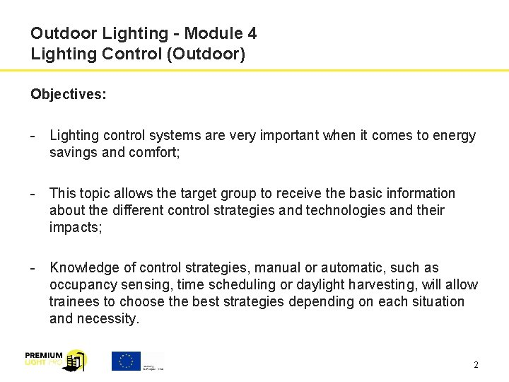 Outdoor Lighting - Module 4 Lighting Control (Outdoor) Objectives: - Lighting control systems are