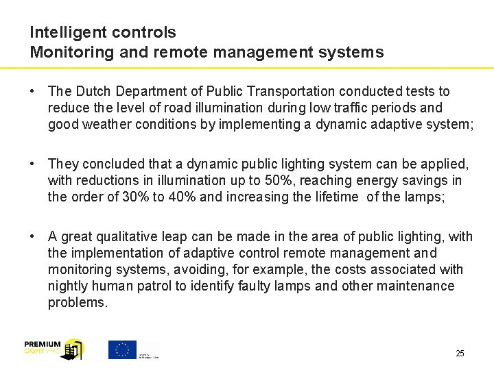 Intelligent controls Monitoring and remote management systems • The Dutch Department of Public Transportation