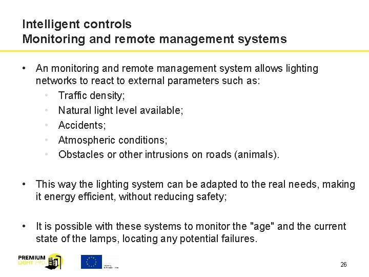 Intelligent controls Monitoring and remote management systems • An monitoring and remote management system