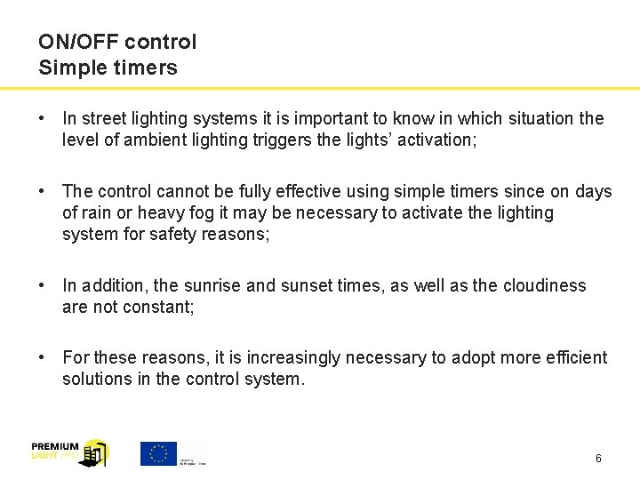 ON/OFF control Simple timers • In street lighting systems it is important to know