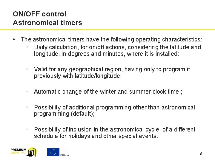 ON/OFF control Astronomical timers • The astronomical timers have the following operating characteristics: •