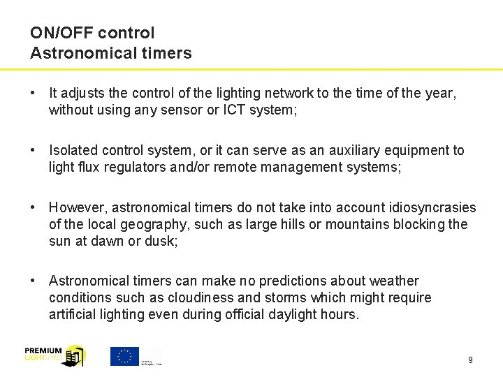 ON/OFF control Astronomical timers • It adjusts the control of the lighting network to