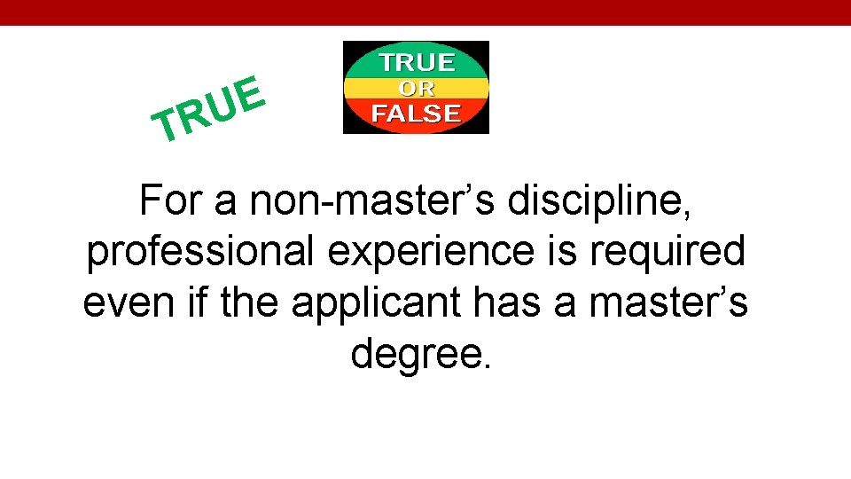 E U TR For a non-master's discipline, professional experience is required even if the