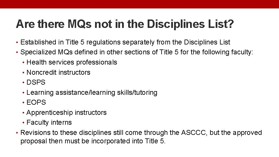 Are there MQs not in the Disciplines List? • Established in Title 5 regulations