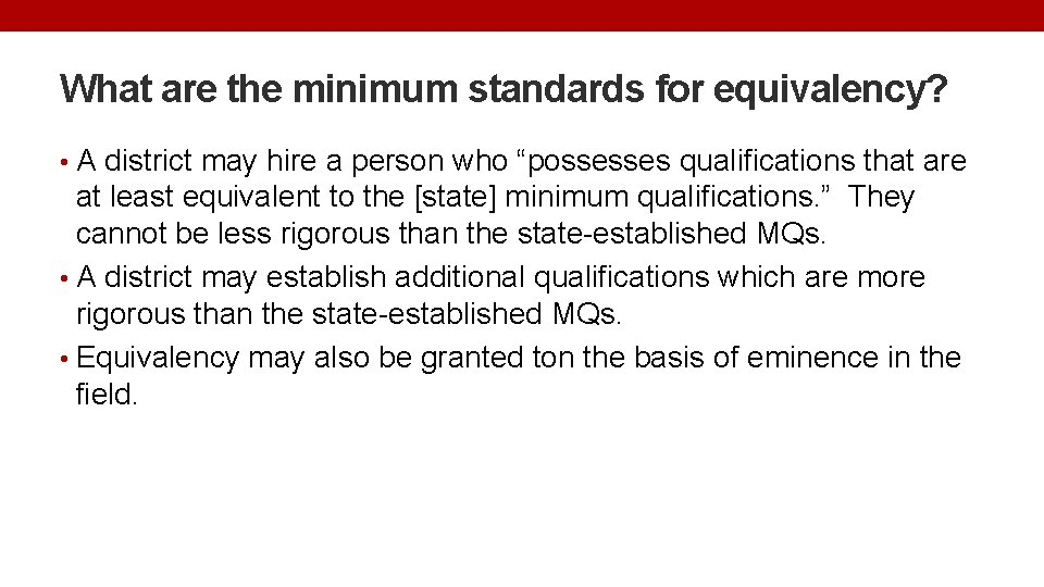 What are the minimum standards for equivalency? • A district may hire a person