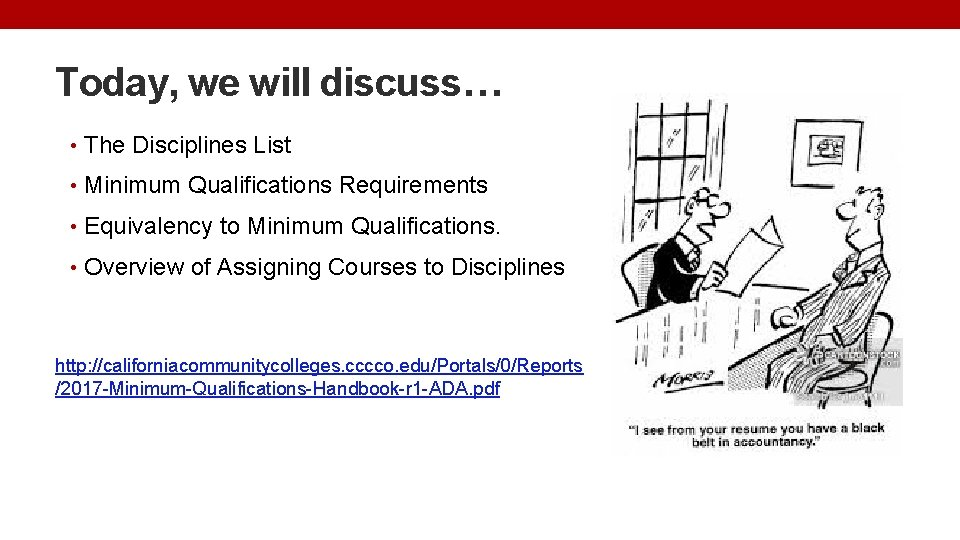 Today, we will discuss… • The Disciplines List • Minimum Qualifications Requirements • Equivalency