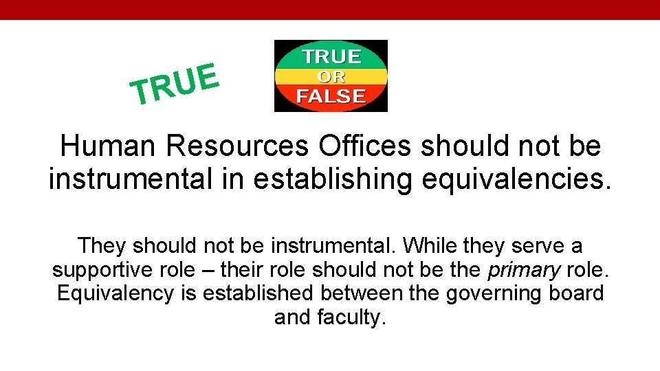 E U TR Human Resources Offices should not be instrumental in establishing equivalencies. They