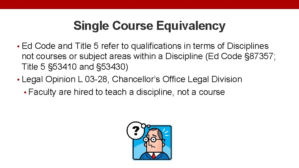 Single Course Equivalency • Ed Code and Title 5 refer to qualifications in terms
