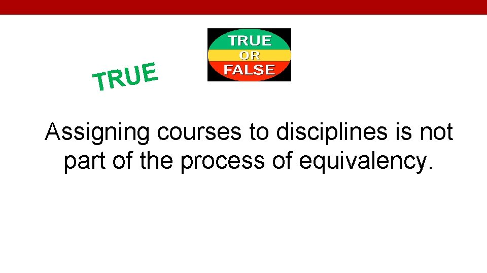 E U TR Assigning courses to disciplines is not part of the process of