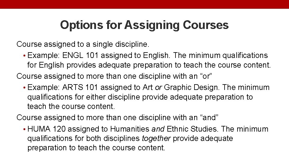 Options for Assigning Courses Course assigned to a single discipline. • Example: ENGL 101