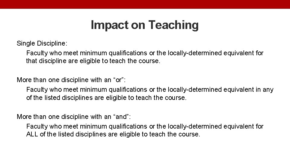 Impact on Teaching Single Discipline: Faculty who meet minimum qualifications or the locally-determined equivalent