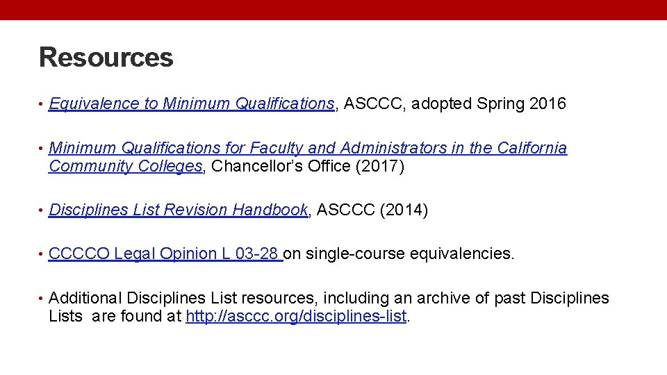 Resources • Equivalence to Minimum Qualifications, ASCCC, adopted Spring 2016 • Minimum Qualifications for