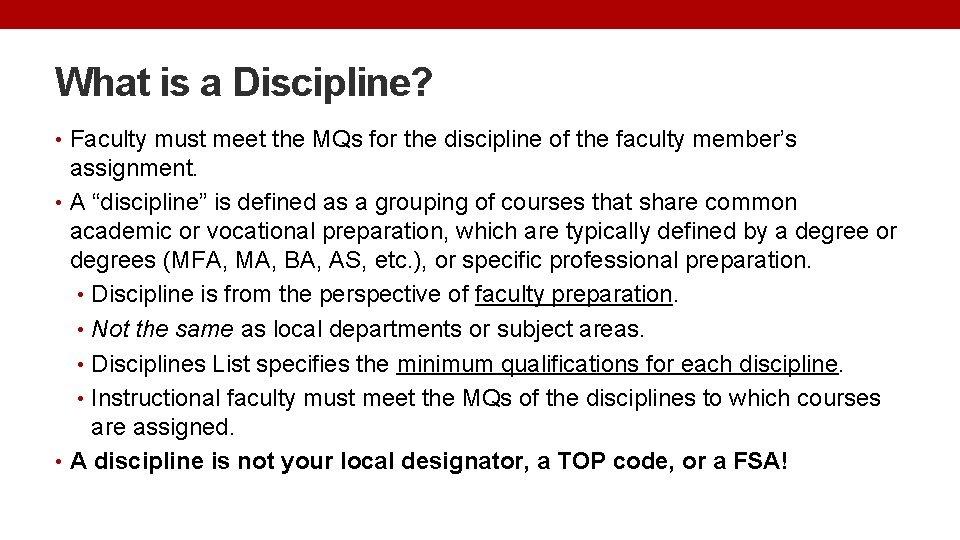 What is a Discipline? • Faculty must meet the MQs for the discipline of