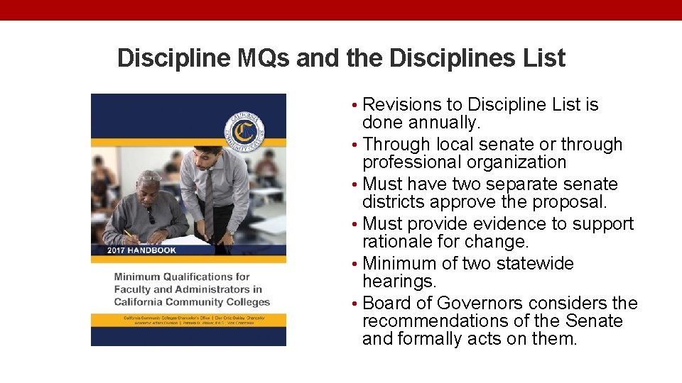 Discipline MQs and the Disciplines List • Revisions to Discipline List is done annually.