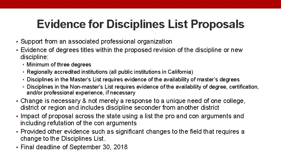 Evidence for Disciplines List Proposals • Support from an associated professional organization • Evidence