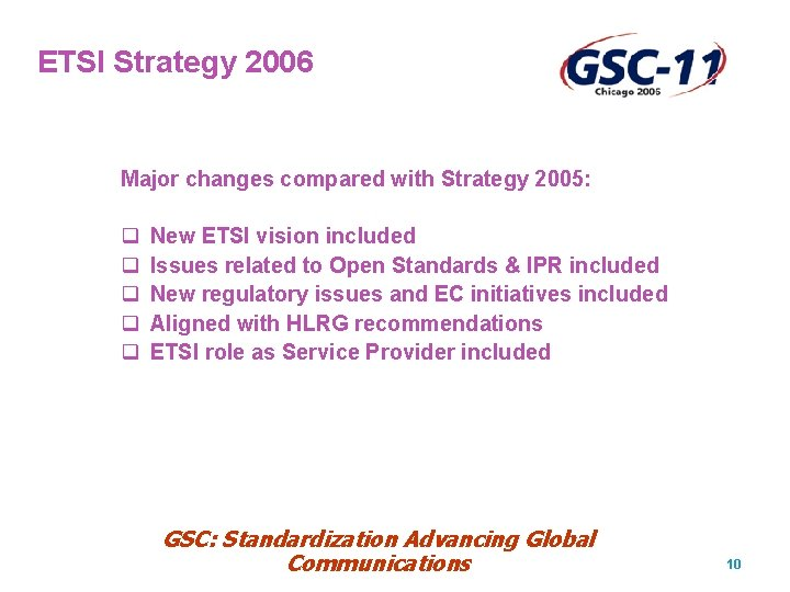 ETSI Strategy 2006 Major changes compared with Strategy 2005: q q q New ETSI
