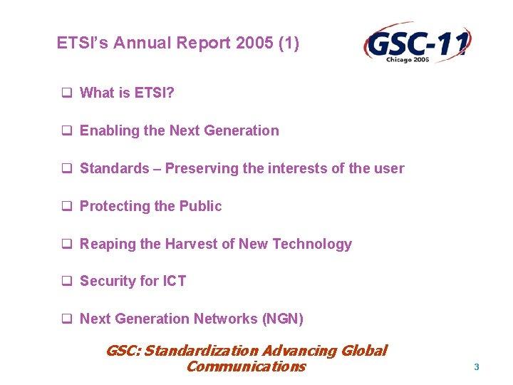 ETSI's Annual Report 2005 (1) q What is ETSI? q Enabling the Next Generation