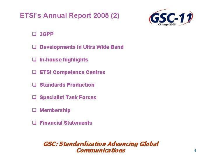 ETSI's Annual Report 2005 (2) q 3 GPP q Developments in Ultra Wide Band