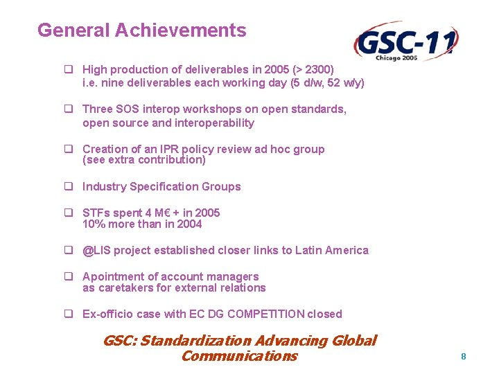General Achievements q High production of deliverables in 2005 (> 2300) i. e. nine