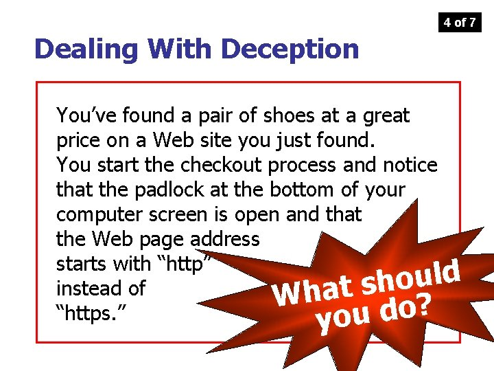 4 of 7 Dealing With Deception You've found a pair of shoes at a