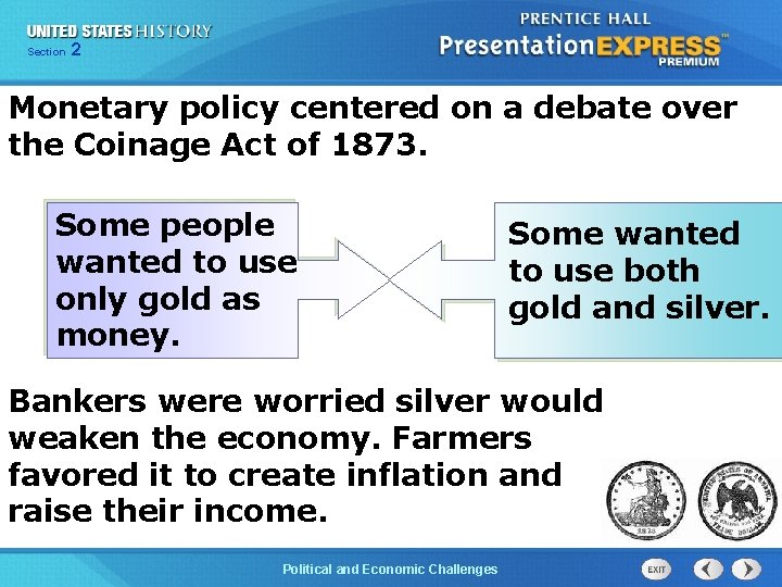Chapter Section 2 25 Section 1 Monetary policy centered on a debate over the