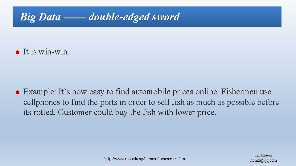 Big Data —— double-edged sword l It is win-win. l Example: It's now easy