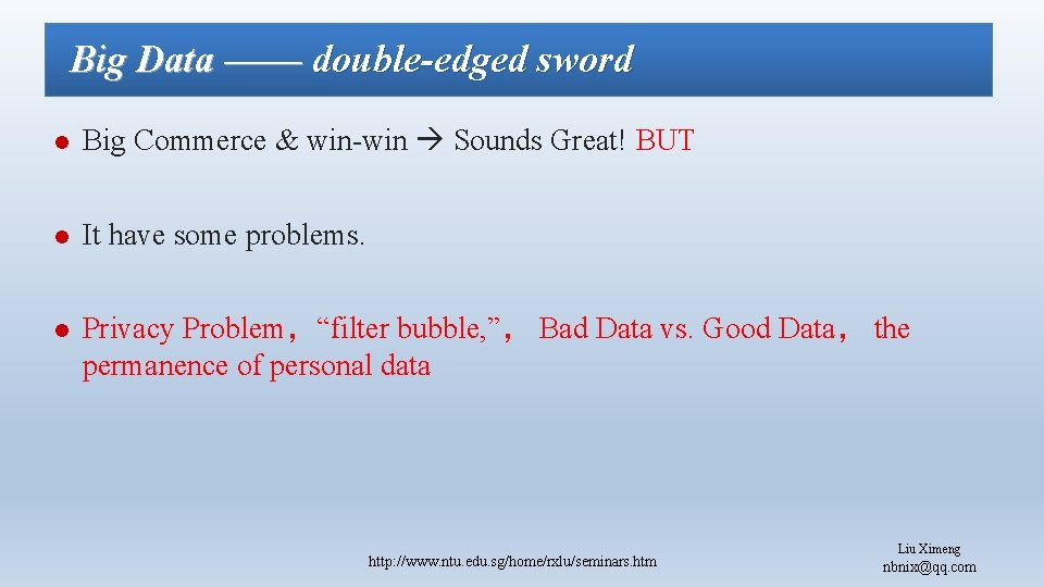 Big Data —— double-edged sword l Big Commerce & win-win Sounds Great! BUT l