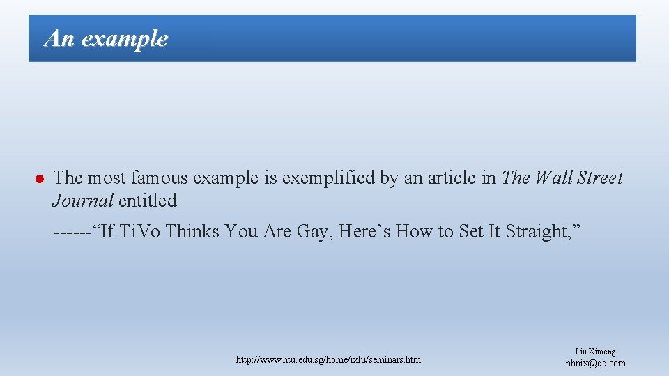 An example l The most famous example is exemplified by an article in The