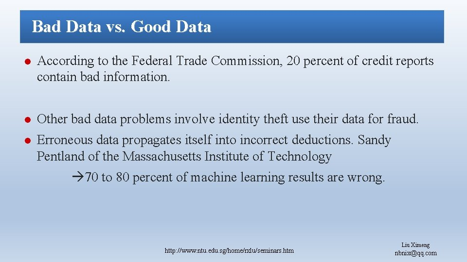 Bad Data vs. Good Data l According to the Federal Trade Commission, 20 percent
