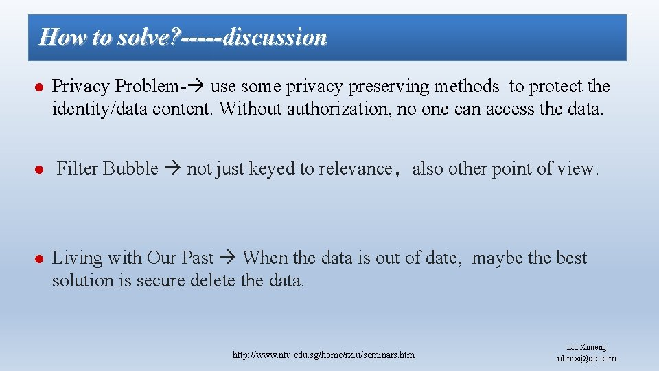 How to solve? -----discussion l Privacy Problem- use some privacy preserving methods to protect