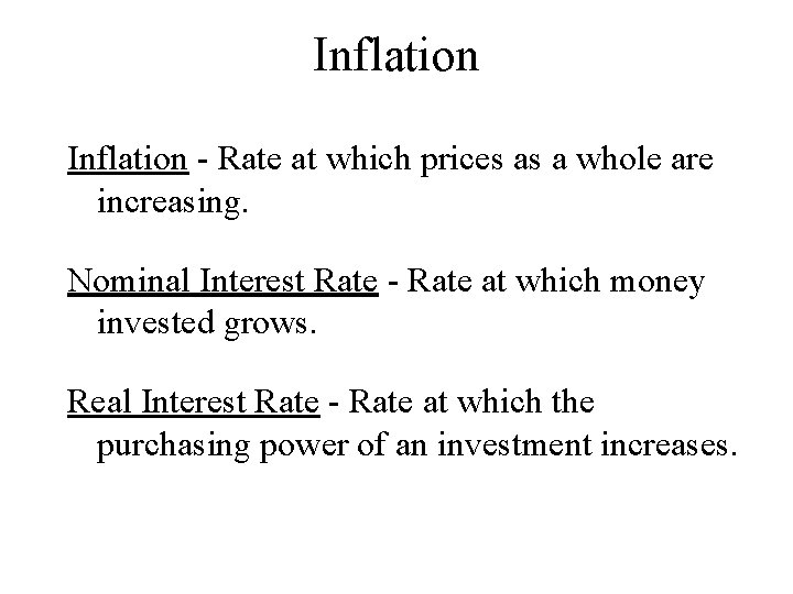 Inflation - Rate at which prices as a whole are increasing. Nominal Interest Rate