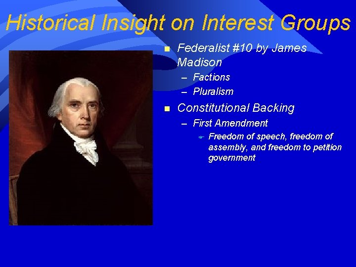Historical Insight on Interest Groups n Federalist #10 by James Madison – Factions –