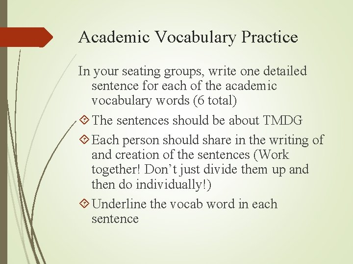 Academic Vocabulary Practice In your seating groups, write one detailed sentence for each of