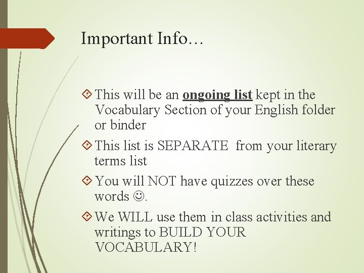 Important Info… This will be an ongoing list kept in the Vocabulary Section of