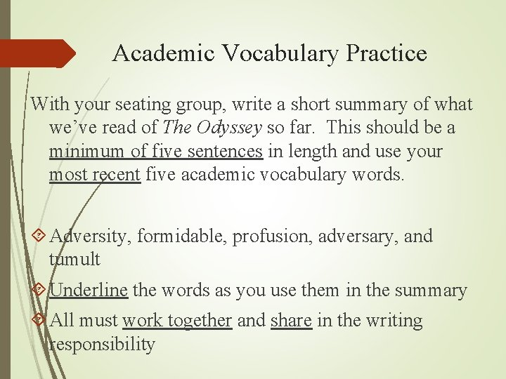 Academic Vocabulary Practice With your seating group, write a short summary of what we've