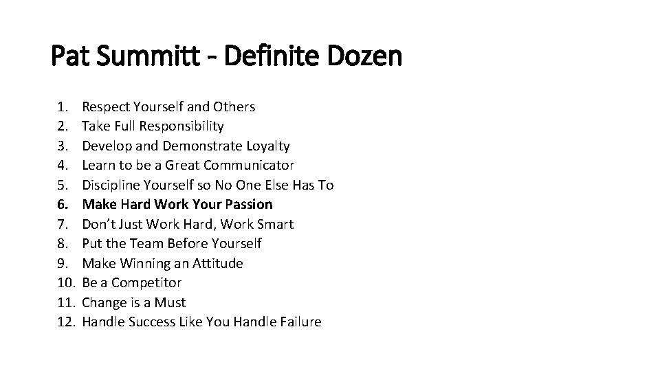 Pat Summitt - Definite Dozen 1. 2. 3. 4. 5. 6. 7. 8. 9.