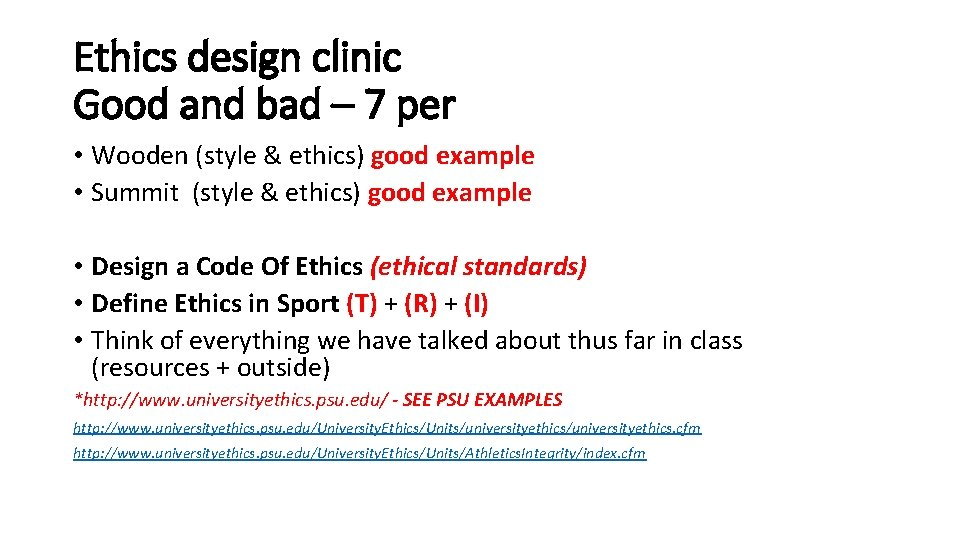 Ethics design clinic Good and bad – 7 per • Wooden (style & ethics)