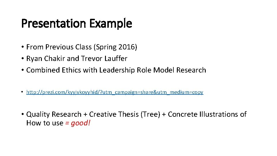 Presentation Example • From Previous Class (Spring 2016) • Ryan Chakir and Trevor Lauffer