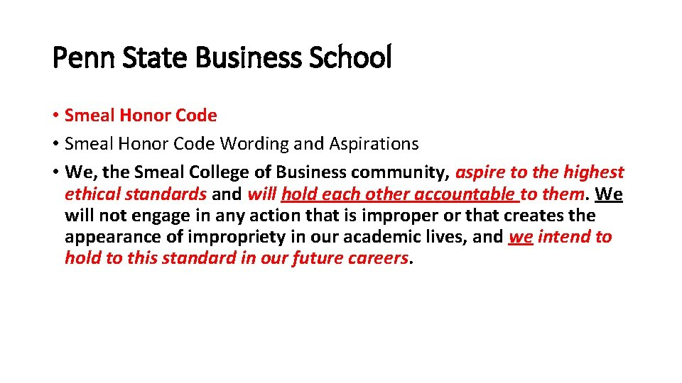 Penn State Business School • Smeal Honor Code Wording and Aspirations • We, the