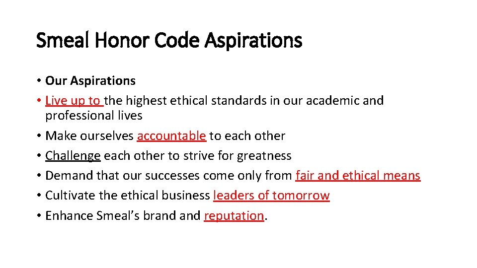 Smeal Honor Code Aspirations • Our Aspirations • Live up to the highest ethical