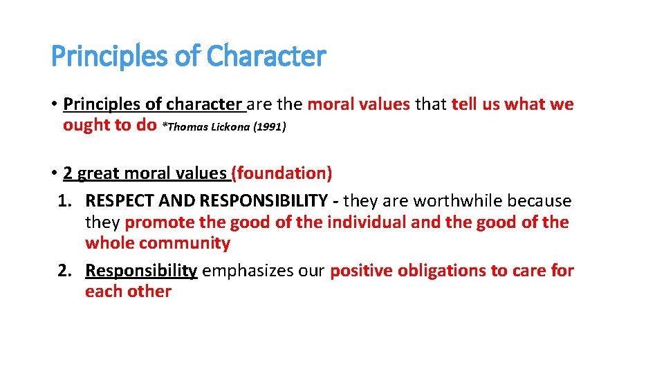 Principles of Character • Principles of character are the moral values that tell us