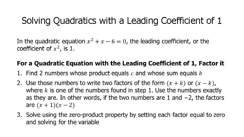 Solving Quadratics with a Leading Coefficient of 1 •